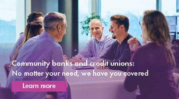 Community banks and credit unions - we have you covered