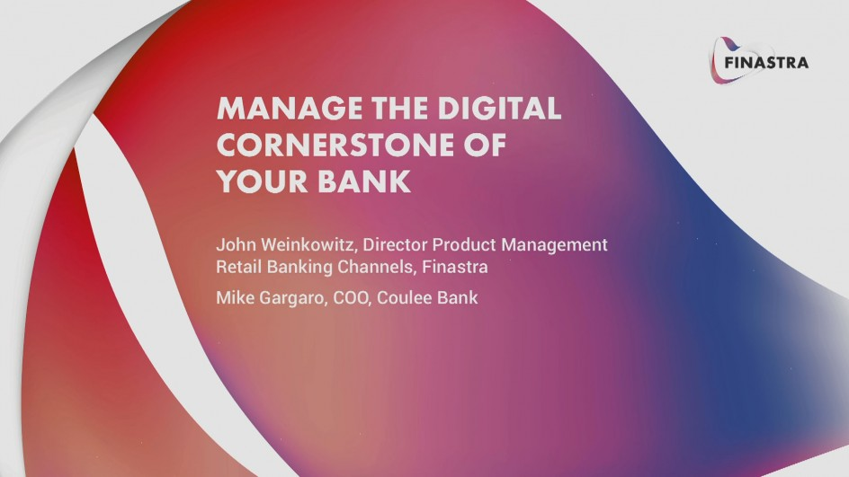 Manage the Digital Cornerstone of Your Bank