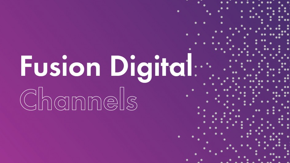 Fusion Digital Channels