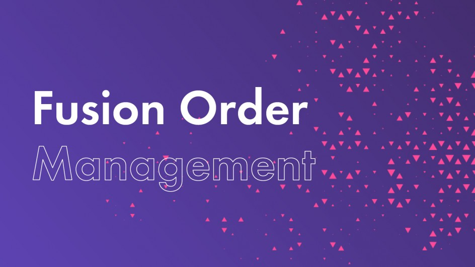 Fusion Order Management