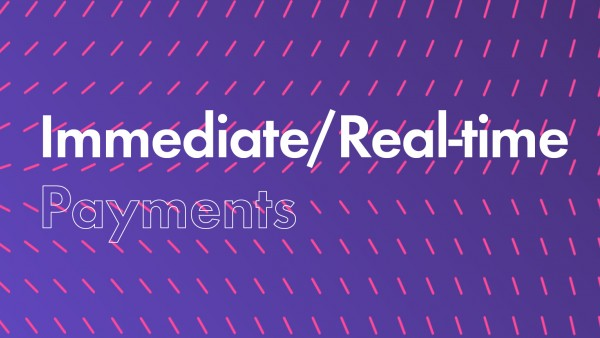 Immediate/Real-time Payments