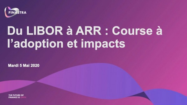 From LIBOR to ARR : Adoption and challenges (French)