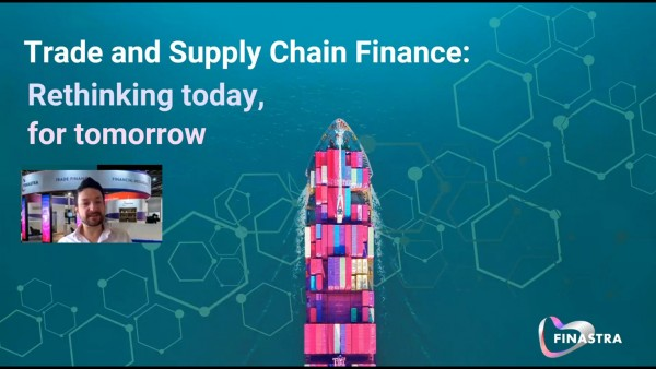 Trade and Supply Chain Finance: Rethinking today, for tomorrow