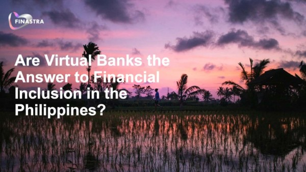 Are virtual banks the answer to financial inclusion in the Philippines?