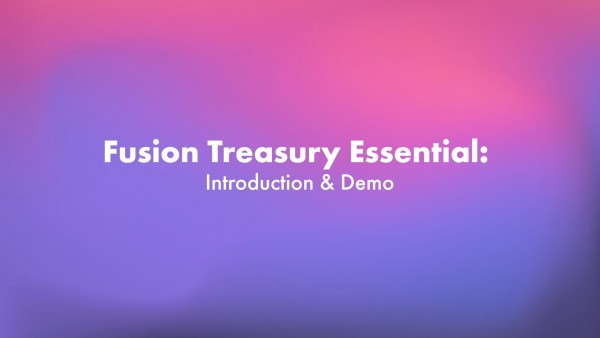 Fusion Treasury Essential: Introduction and demo