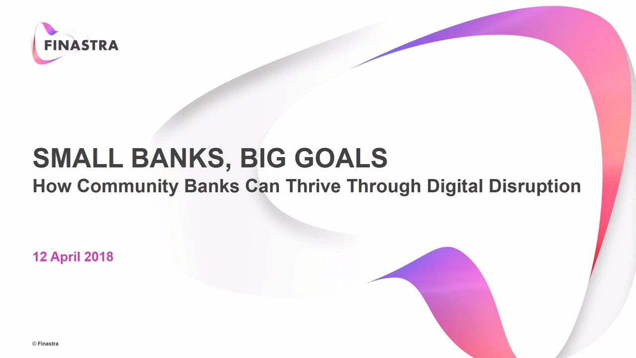 Small Banks, Big Goals: How Community Banks Can Thrive Through Digital Disruption