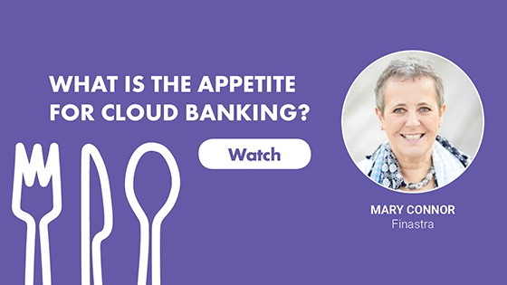 Mary Connor on What is the appetite for Cloud Banking