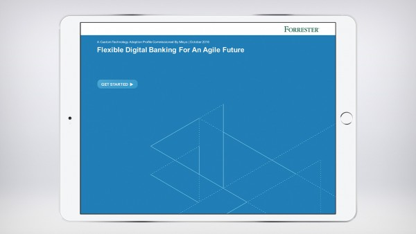 Forrester TAP: Flexible Digital Banking for an Agile Future