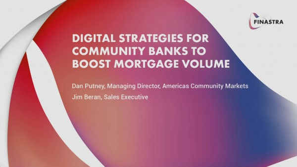 Digital Strategies for Community Banks to Boost Mortgage Volume