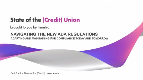State of the (Credit) Union, Part #2 - Navigating ADA Regulations: Adapting and Maintaining for Compliance Today and Tomorrow