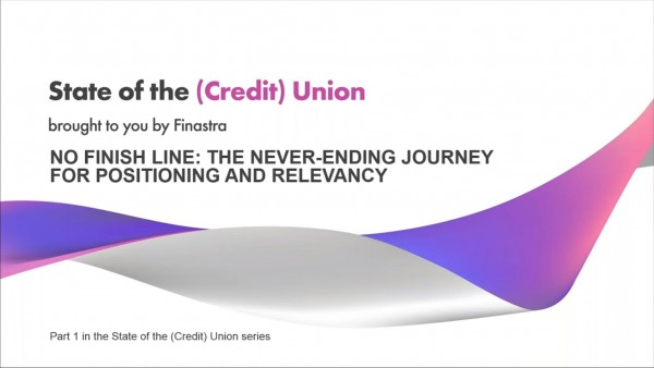 State of the (Credit) Union, Part #1 - No Finish Line: The Never-Ending Journey for Positioning and Relevancy
