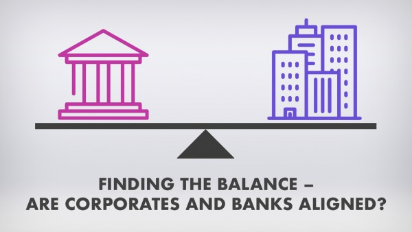 Mind the gap: Building effective working relationships between corporates and banks
