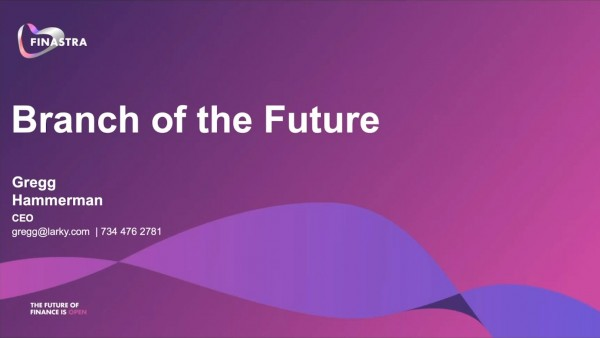Branch of the future: Larky shares how digital technology is transforming the branch for the future