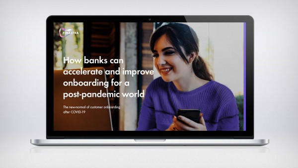 How banks can accelerate and improve onboarding for a post-pandemic world