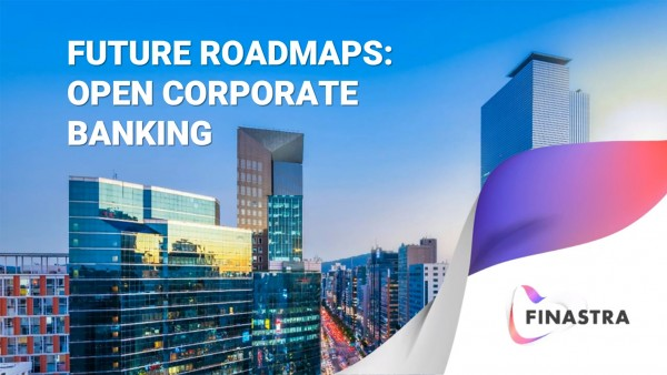 Future Roadmaps to Open Corporate Banking